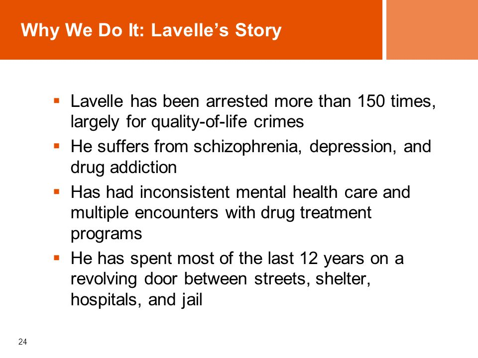 Why We Do It: Lavelle's Story  Lavelle has been arrested more than 150 times, largely for quality-of-life crimes  He suffers from schizophrenia, dep