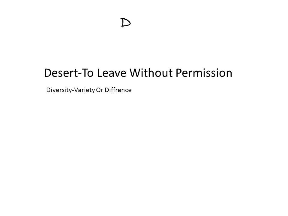 D Desert-To Leave Without Permission Diversity-Variety Or Diffrence