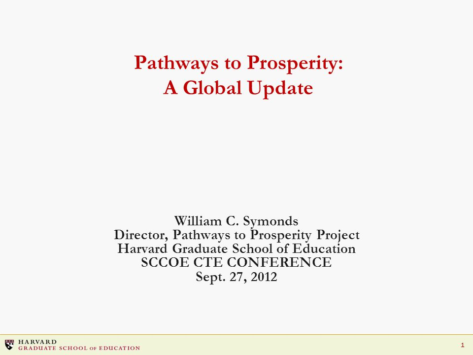 1 Pathways to Prosperity: A Global Update William C.