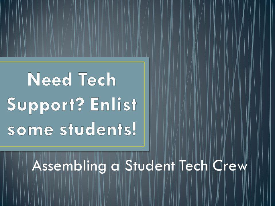 Assembling a Student Tech Crew