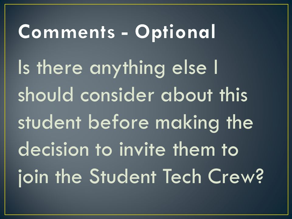 Is there anything else I should consider about this student before making the decision to invite them to join the Student Tech Crew?