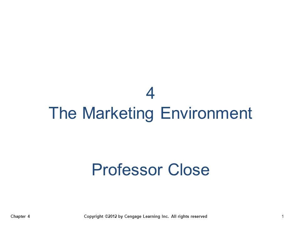 Chapter 4 Copyright ©2012 by Cengage Learning Inc.