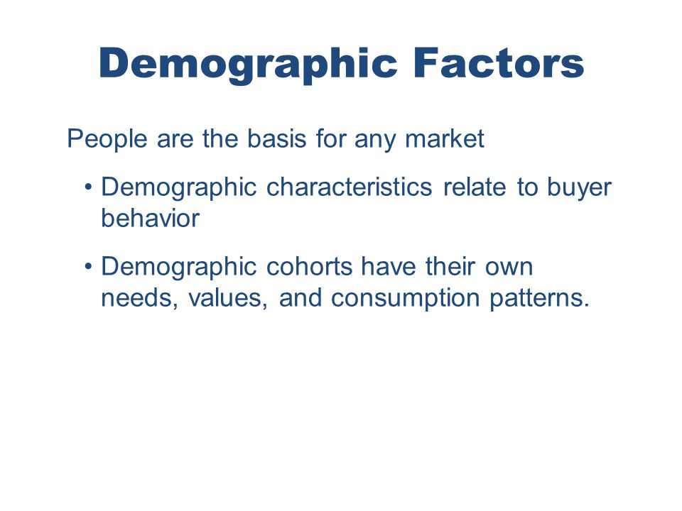 Chapter 4 Copyright ©2012 by Cengage Learning Inc. All rights reserved 16 Demographic Factors People are the basis for any market Demographic characte