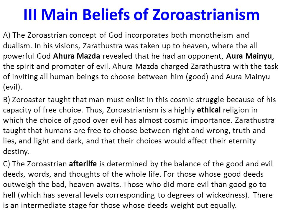 IV Main Practices of Zoroastrianism A) Zoroastrians are initiated when they reach the age of seven (in India) or 10 (in Persia).
