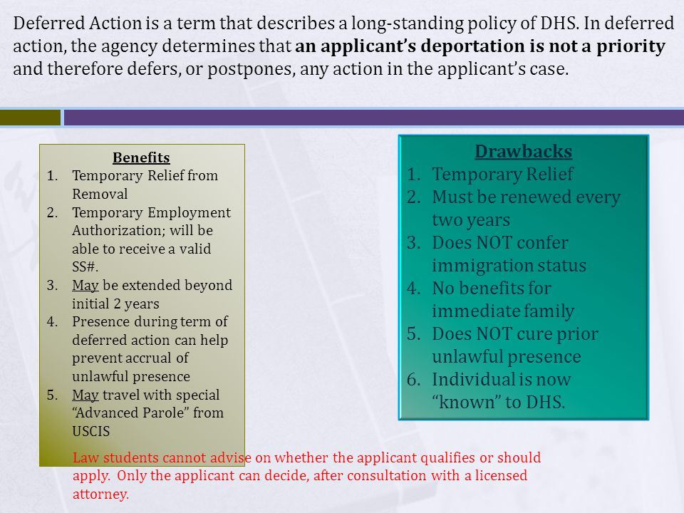 Deferred Action is a term that describes a long-standing policy of DHS.