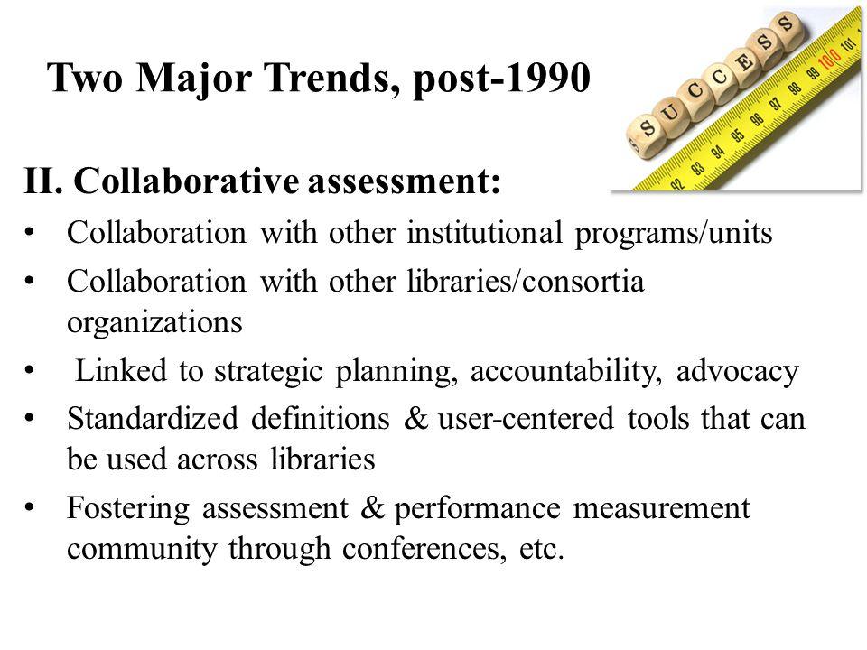 Two Major Trends, post-1990 II.