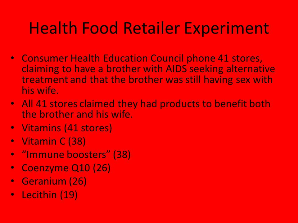 Health Food Retailer Experiment Consumer Health Education Council phone 41 stores, claiming to have a brother with AIDS seeking alternative treatment and that the brother was still having sex with his wife.