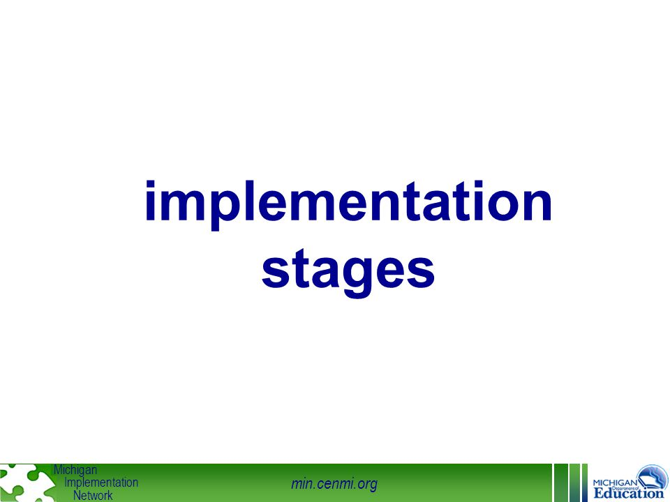 min.cenmi.org Michigan Implementation Network implementation stages