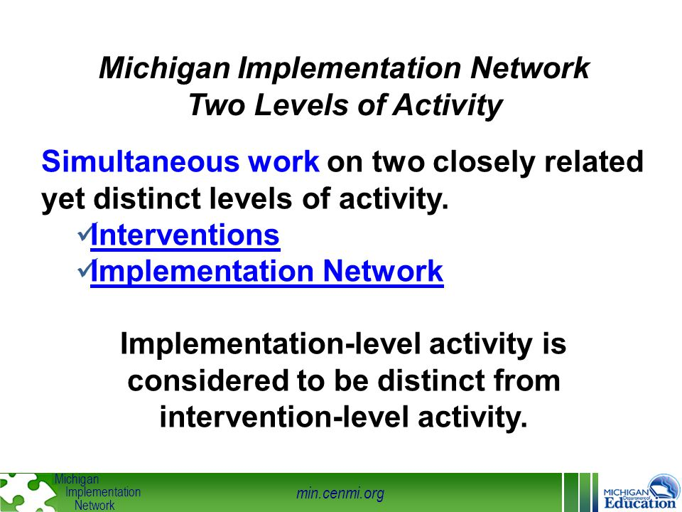 min.cenmi.org Michigan Implementation Network For every increment of performance I demand from you, I have an equal responsibility to provide you with the capacity to meet that expectation (R.