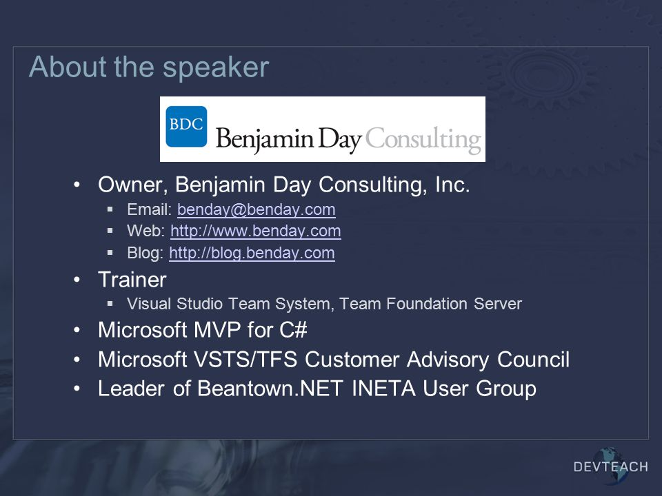 About the speaker Owner, Benjamin Day Consulting, Inc.