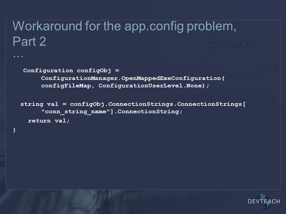 Workaround for the app.config problem, Part 2...