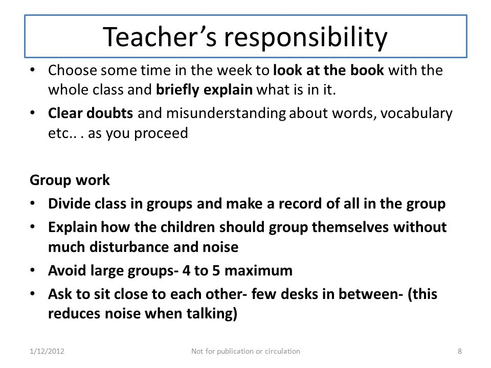 Teacher's responsibility Choose some time in the week to look at the book with the whole class and briefly explain what is in it.