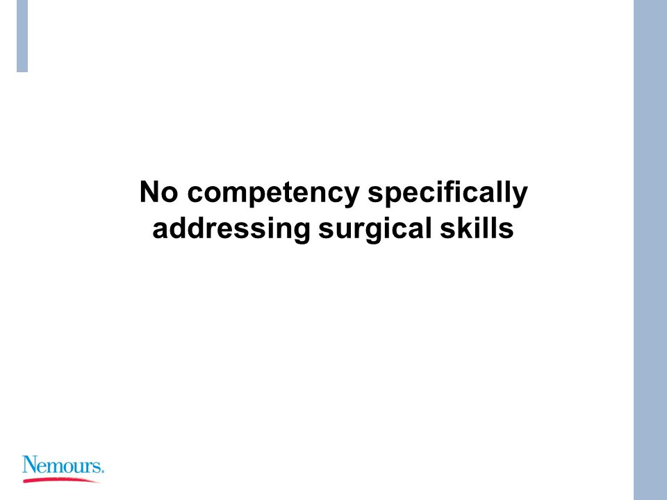 No competency specifically addressing surgical skills