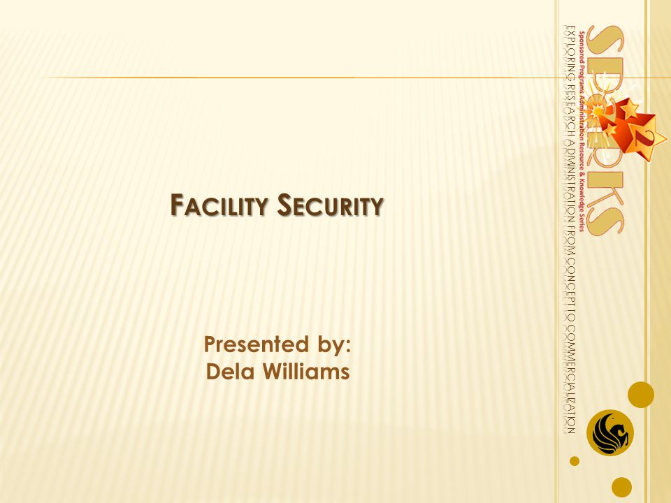 F ACILITY S ECURITY Presented by: Dela Williams