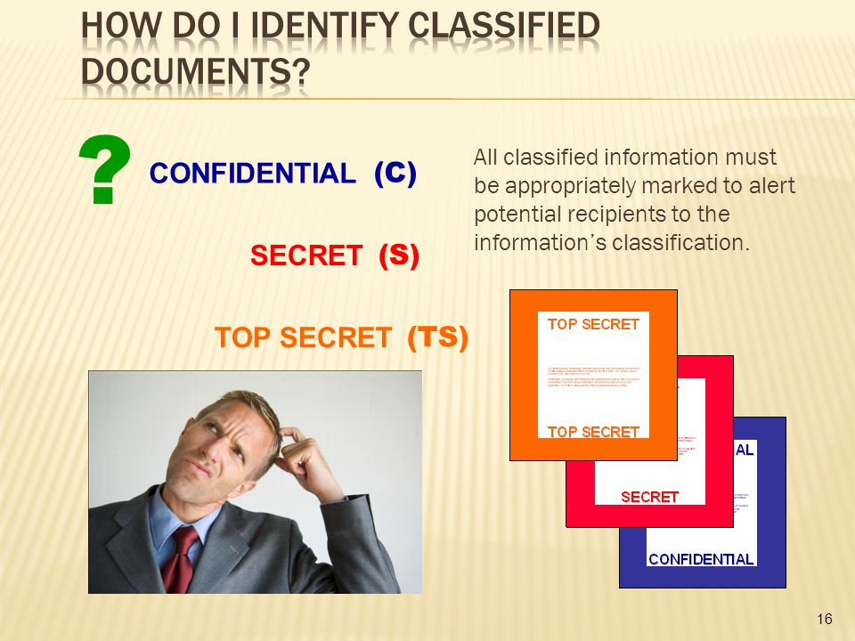 All classified information must be appropriately marked to alert potential recipients to the information's classification.