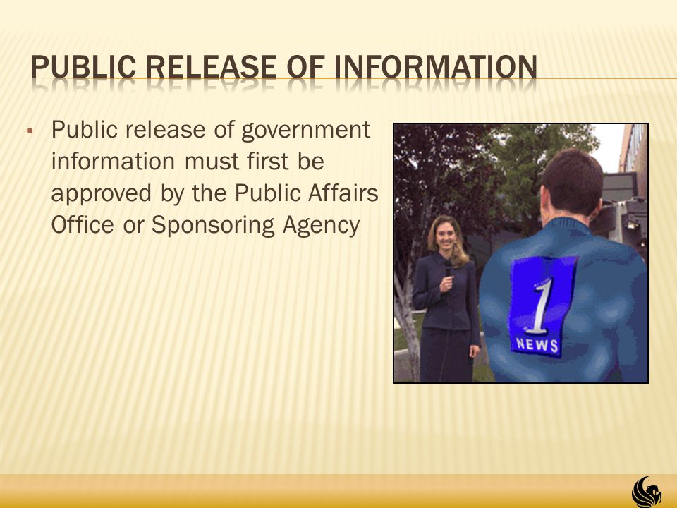  Public release of government information must first be approved by the Public Affairs Office or Sponsoring Agency 21