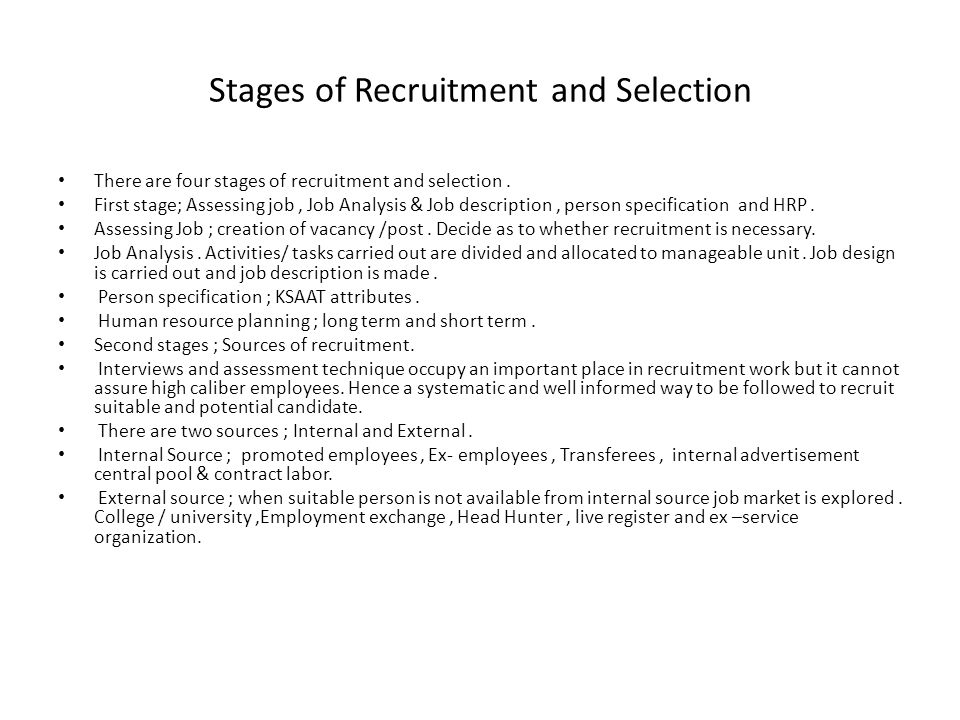 Stages of Recruitment and Selection There are four stages of recruitment and selection.