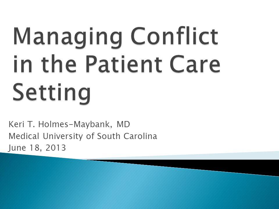 Keri T. Holmes-Maybank, MD Medical University of South Carolina June 18, 2013
