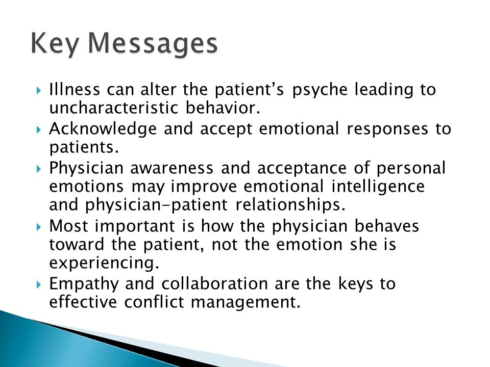  Illness can alter the patient's psyche leading to uncharacteristic behavior.