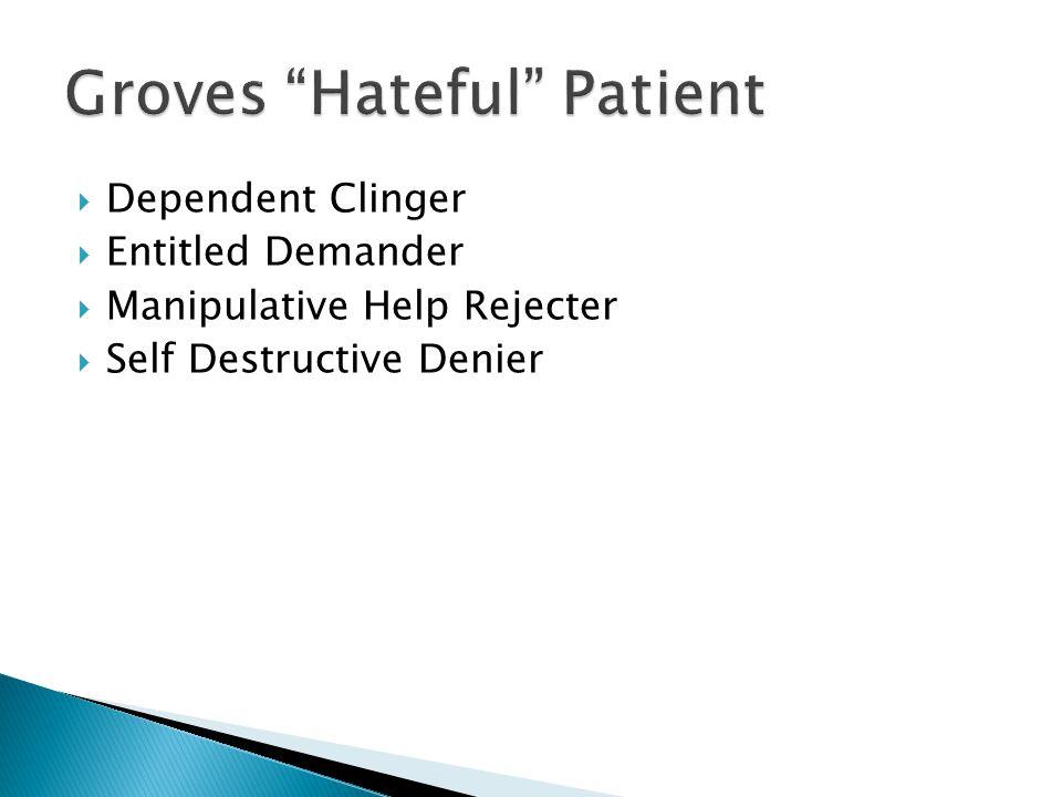  Dependent Clinger  Entitled Demander  Manipulative Help Rejecter  Self Destructive Denier