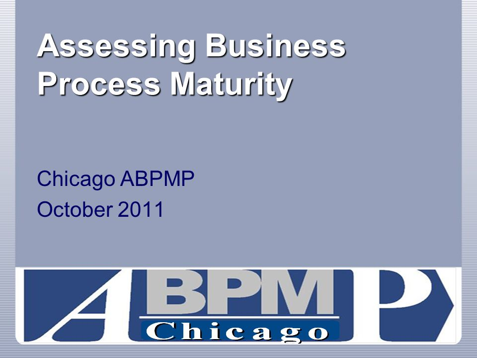 © 2011 ABPMP 52 Group Exercise Self Assessments Break Into Groups Pick a Model