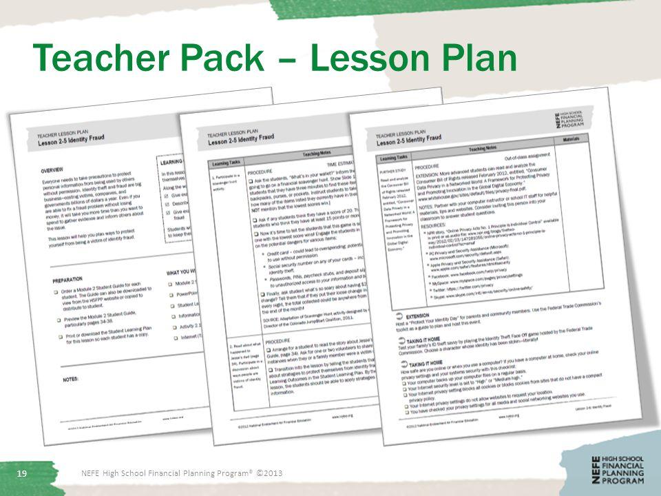 Teacher Pack – Lesson Plan NEFE High School Financial Planning Program® ©2013 19