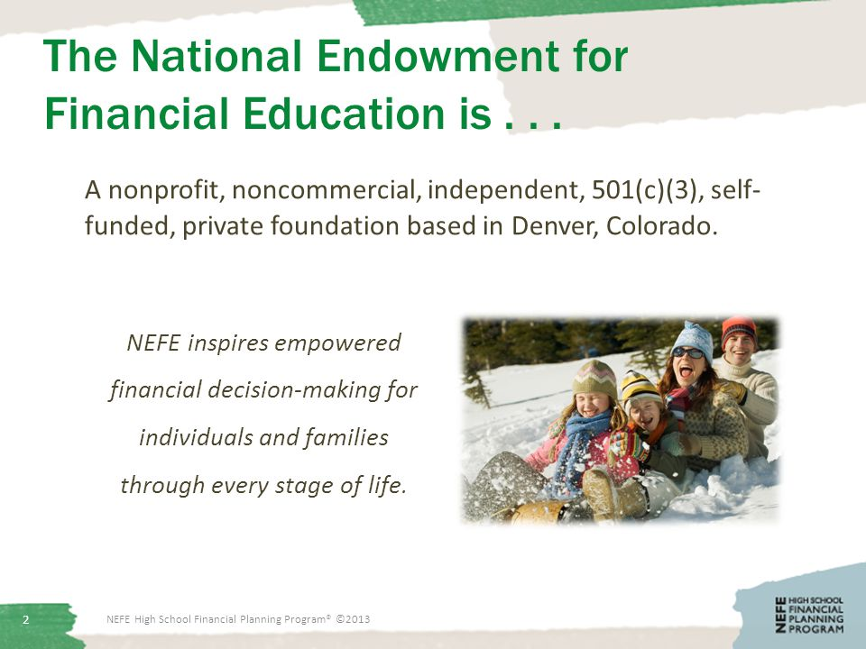 The National Endowment for Financial Education is...