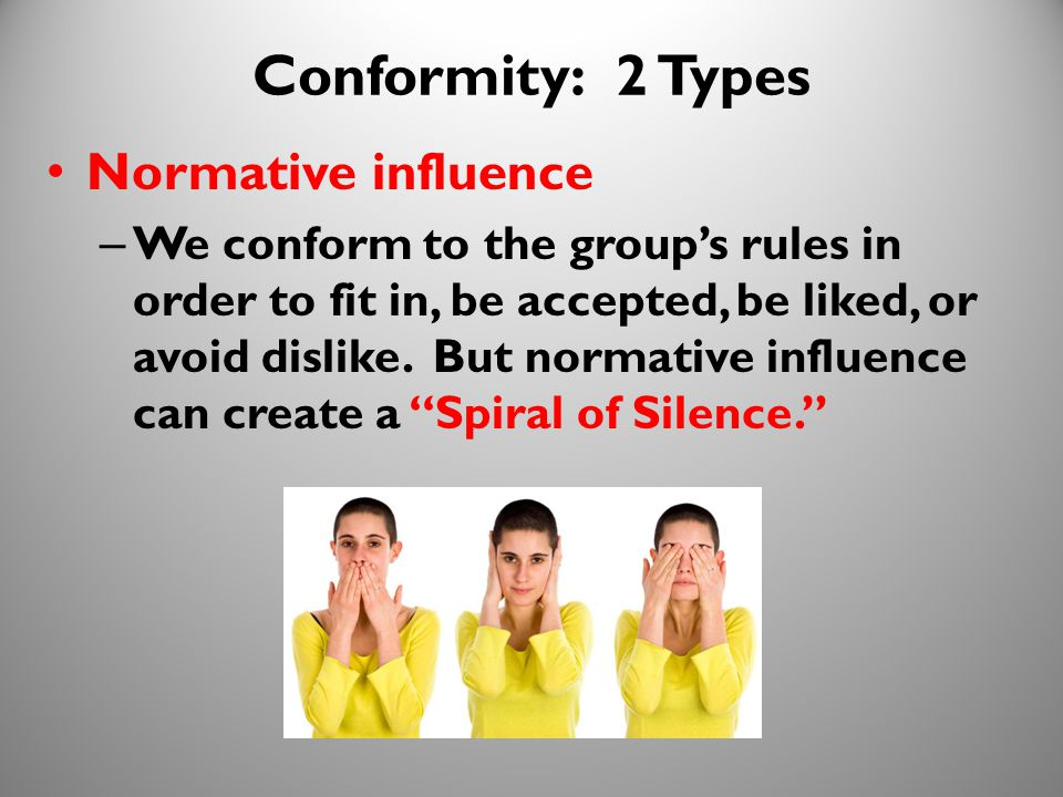19 Conformity: 2 Types Normative influence – We conform to the group's rules in order to fit in, be accepted, be liked, or avoid dislike. But normativ