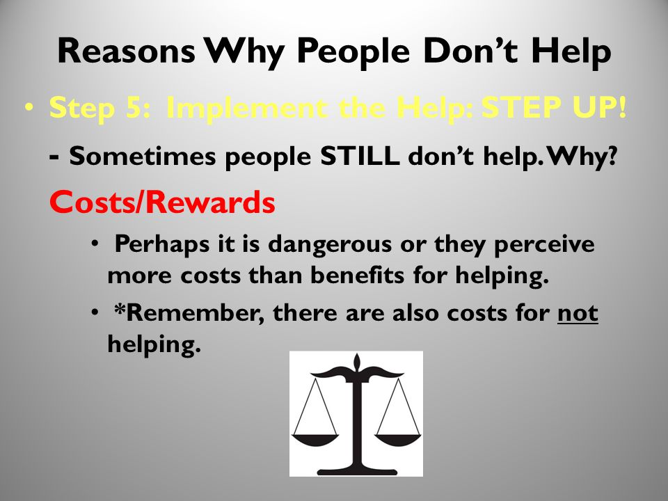 25 Reasons Why People Don't Help Step 5: Implement the Help: STEP UP.