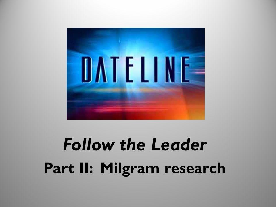 30 Follow the Leader Part II: Milgram research