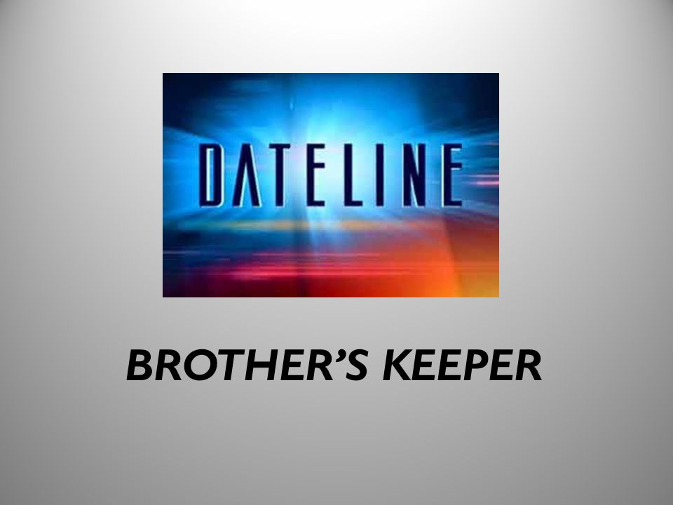 9 BROTHER'S KEEPER