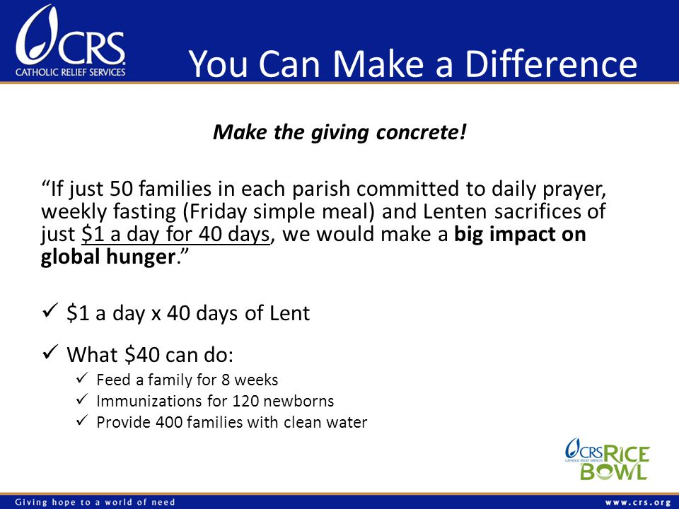 You Can Make a Difference Make the giving concrete.