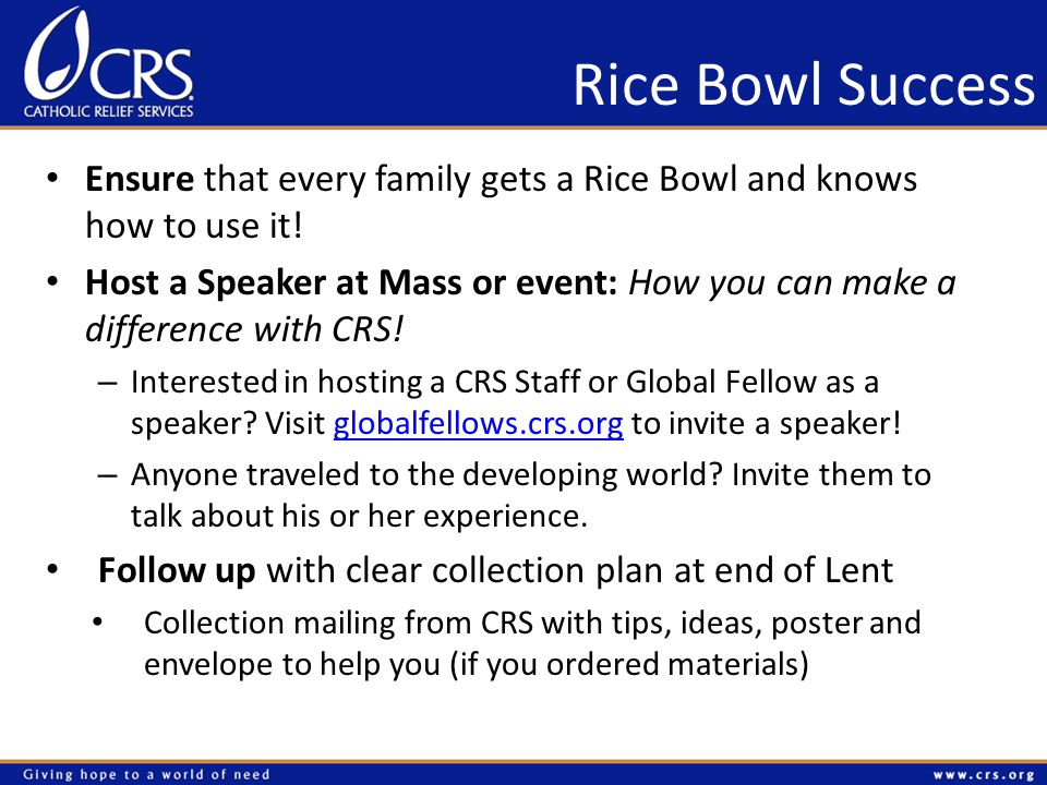 Rice Bowl Success Ensure that every family gets a Rice Bowl and knows how to use it.