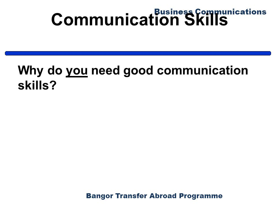 Bangor Transfer Abroad Programme Business Communications Tips for Improving Your Nonverbal Skills (1) Establish and maintain eye contact.