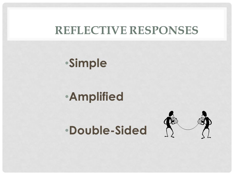 REFLECTIVE RESPONSES Simple Amplified Double-Sided