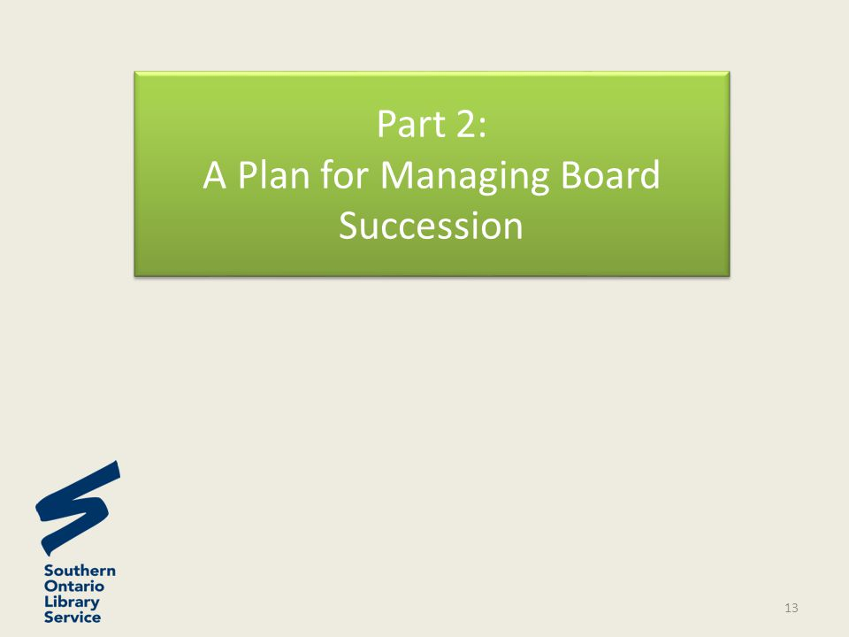 Part 2: A Plan for Managing Board Succession 13