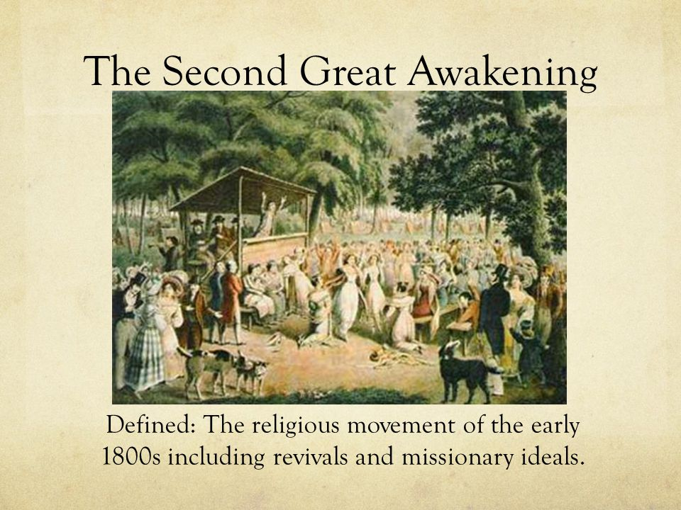 The Second Great Awakening Defined: The religious movement of the early 1800s including revivals and missionary ideals.