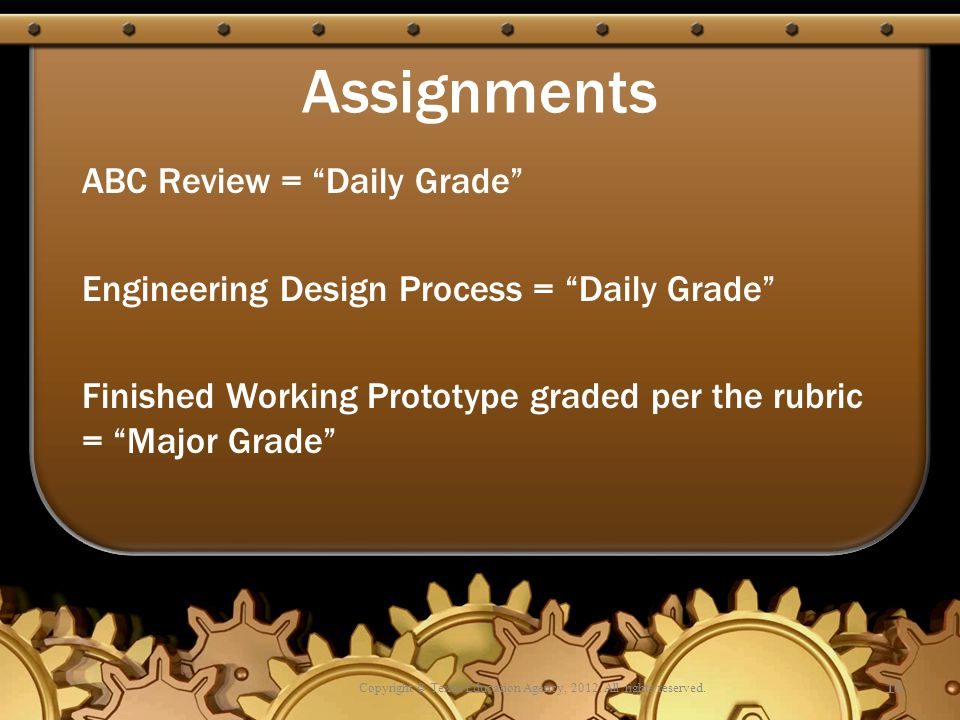 """Assignments ABC Review = """"Daily Grade"""" Engineering Design Process = """"Daily Grade"""" Finished Working Prototype graded per the rubric = """"Major Grade"""" Cop"""