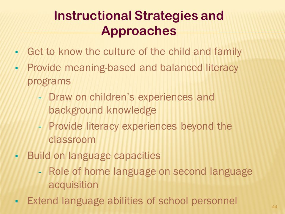  Get to know the culture of the child and family  Provide meaning-based and balanced literacy programs – Draw on children's experiences and backgrou