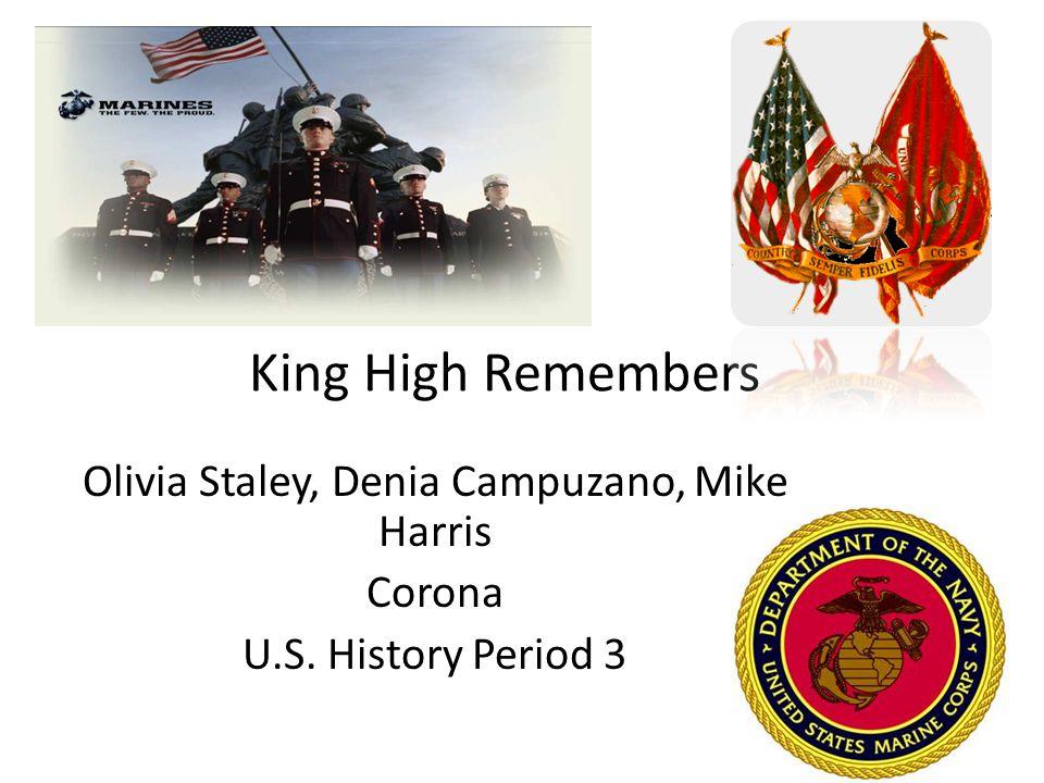 King High Remembers Olivia Staley, Denia Campuzano, Mike Harris Corona U.S. History Period 3