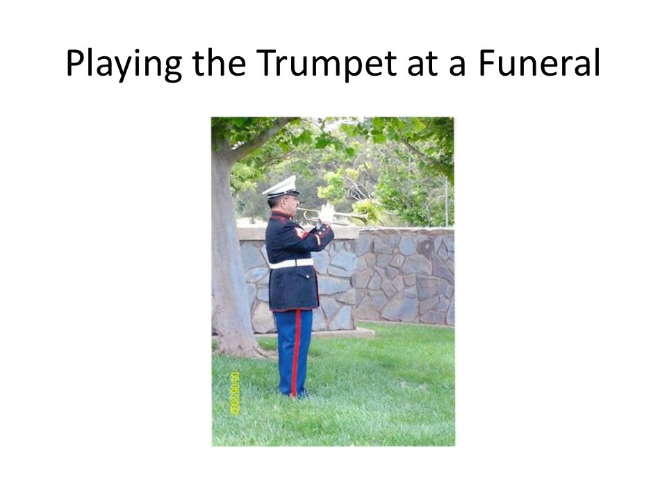 Playing the Trumpet at a Funeral