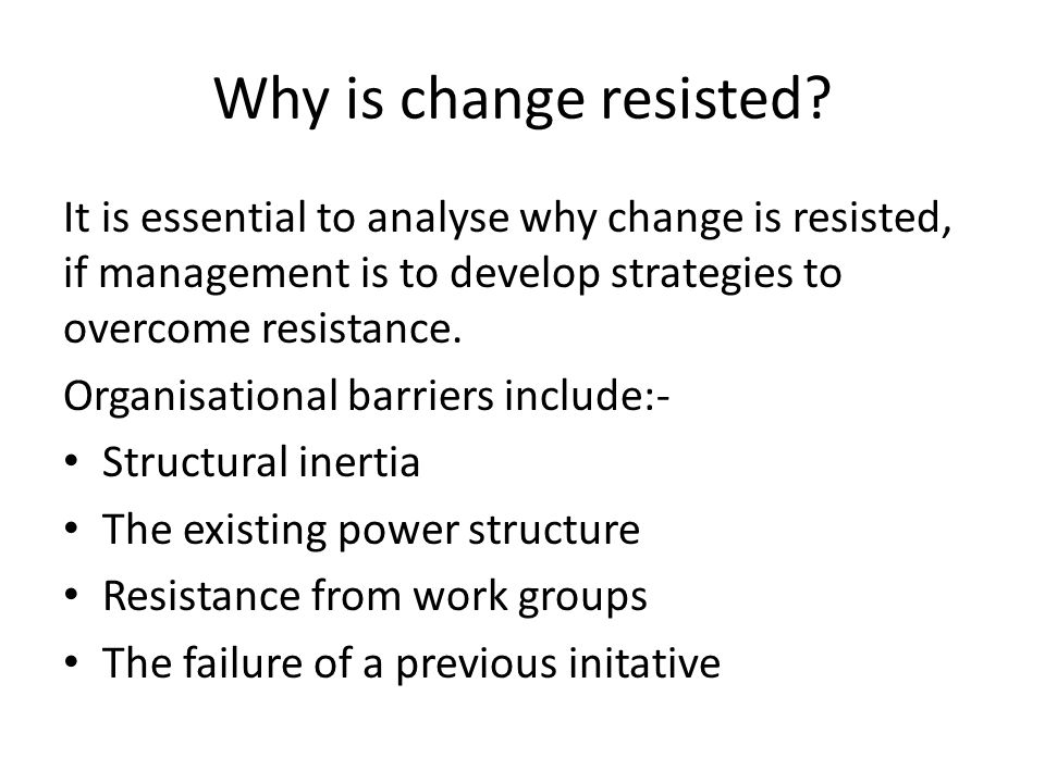 Individual resistance (why?) Individual resistance is caused by a combination of factors which include.