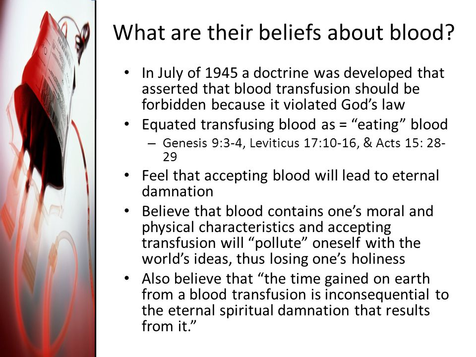 What are their beliefs about blood.