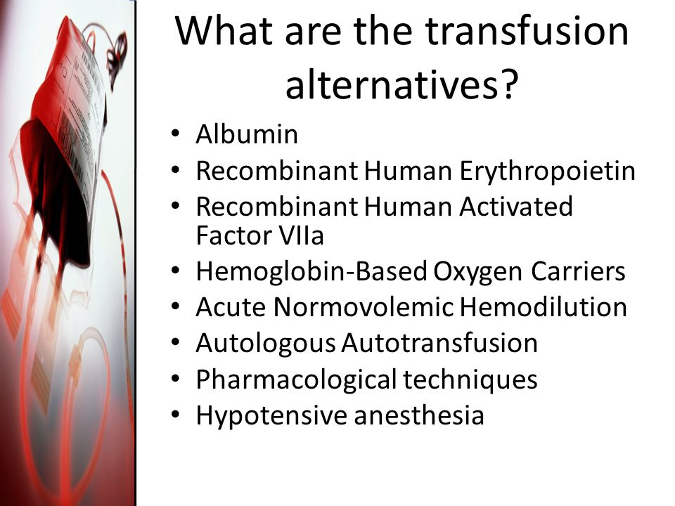 What are the transfusion alternatives.