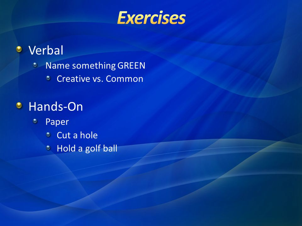 Verbal Name something GREEN Creative vs. Common Hands-On Paper Cut a hole Hold a golf ball