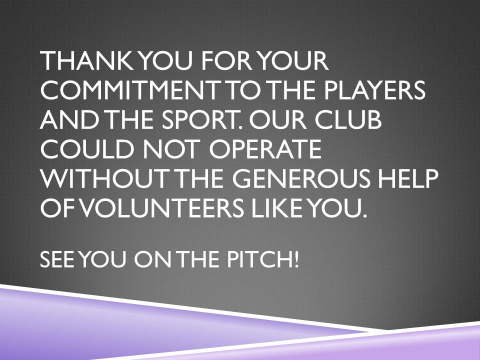 THANK YOU FOR YOUR COMMITMENT TO THE PLAYERS AND THE SPORT.