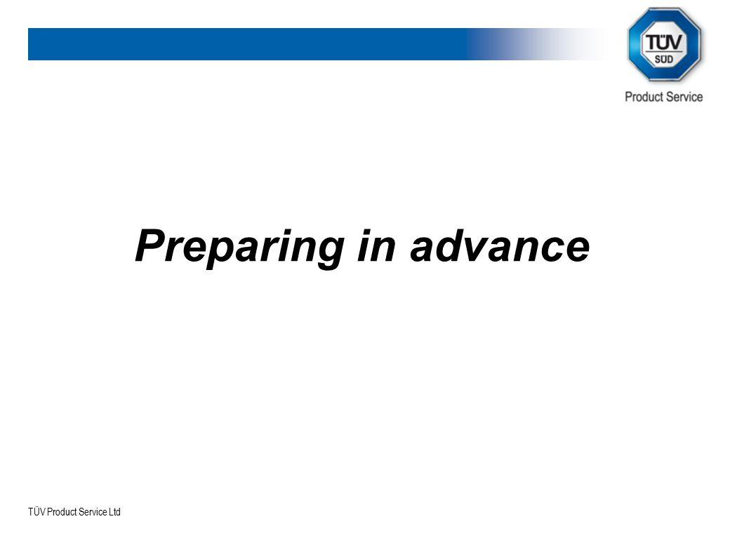 TÜV Product Service Ltd Preparing in advance
