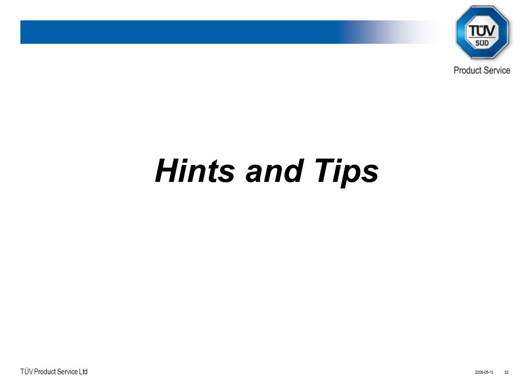 TÜV Product Service Ltd 2006-05-1032 Hints and Tips