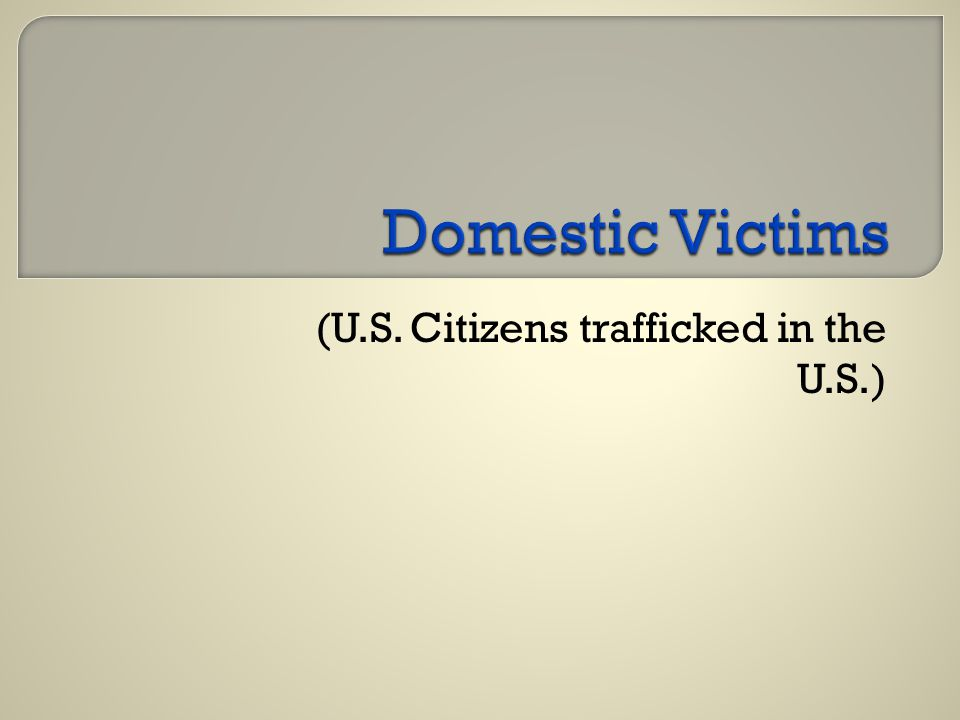 (U.S. Citizens trafficked in the U.S.)