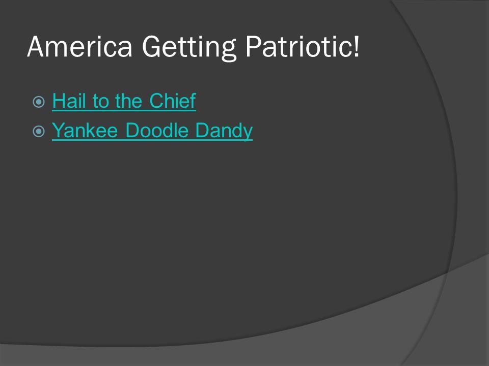 America Getting Patriotic.